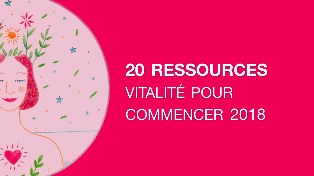 20 recettes et ressources vitalité indispensables pour bien commencer 2018