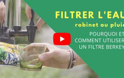 Filtre Berkey : pourquoi et comment filtrer son eau (du robinet ou de pluie)